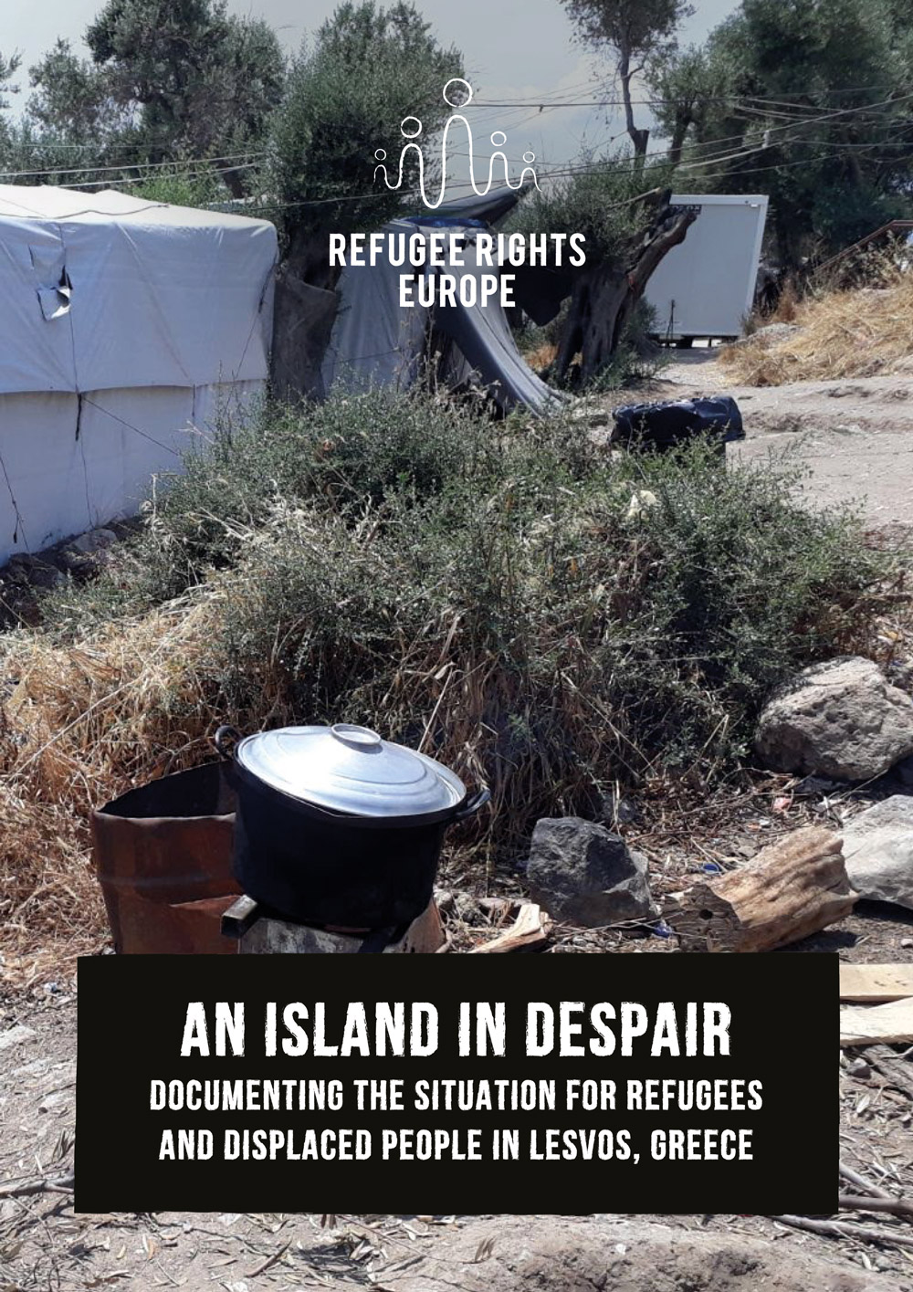 Refugee Rights Europe An Island In Despair Reports